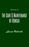 The Care and Maintenance of Bonsai: A Short Story