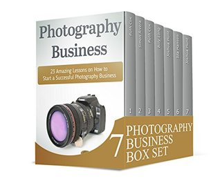 Photography Business Box Set: 48 Amazing Lessons For Starting Your Own Photography Business Plus Tips For Photography Lighting (Photography business, Photography ... books, Photography business secret)
