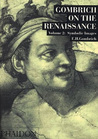 Gombrich on the Renaissance, Volume II: Symbolic Images