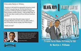Black Man-White House: President Barack Obama: Overcoming the Obstacles