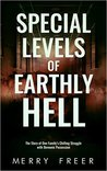 Special Levels of Earthly Hell by Merry Freer