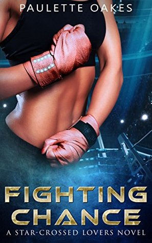 Fighting Chance: A Star-Crossed Lovers Novel