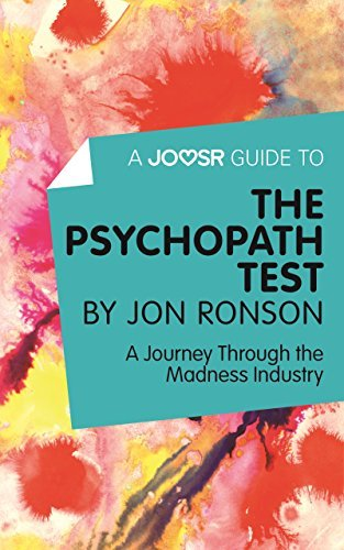A Joosr Guide to... The Psychopath Test by Jon Ronson: A Journey Through the Madness Industry