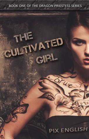 The Cultivated Girl (Dragon Priestess, #1)