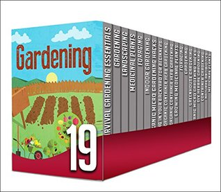 Landscaping: 19 in 1 Box Set - Landscaping Tips And More About Gardening In This Amazing 19 In 1 Box Set