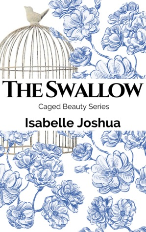 The Swallow (Caged Beauty Series, #1)