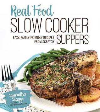 Real food slow cooker suppers easy family friendly recipes from 28220818 forumfinder Choice Image