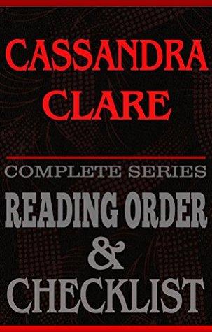 CASSANDRA CLARE: Book Reading Order & Series Checklist & Bonus!: Greatest Authors Book Reading Order & Series Checklists