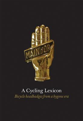 A Cycling Lexicon: Bicycle Headbadges from a Bygone Era por Phil Carter, Jeff Conner, Paul Smith