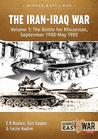 The Iran-Iraq War, Volume 1: The Battle for Khuzestan, September 1980-May 1982