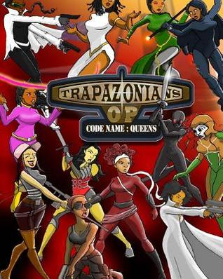 Trapazonians: Code Name Queens in High Definition