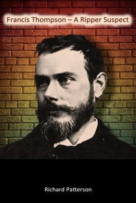 Francis Thompson - A Ripper Suspect