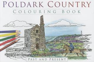Poldark Country Colouring Book: Past and Present