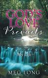 God's Love Prevails: My Life