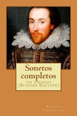 Sonetos Completos: Cl�sico de la Literatura de Shakespeare, Libros En Espa�ol