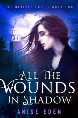 All the Wounds in Shadow (The Healing Edge, #2)