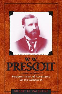 W. W. Prescott: Forgotten Giant of Adventism's Second Generation
