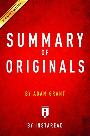 Summary of Originals: by Adam Grant | Includes Analysis