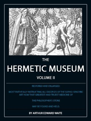 The Hermetic Museum: Volume II