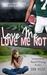 Love Me, Love Me Not (Incongruent Figures, #1)