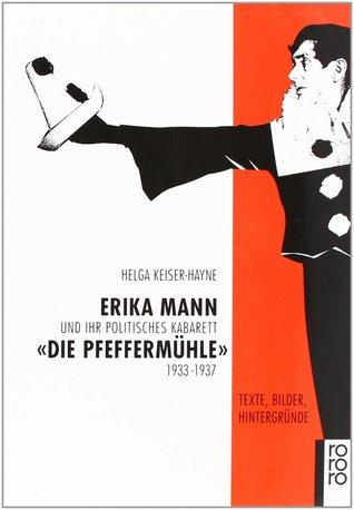 erika-mann-und-ihr-politisches-kabarett-die-pfeffermhle-1933-1937