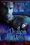 Her Dragon, His Demon by Julia Mills