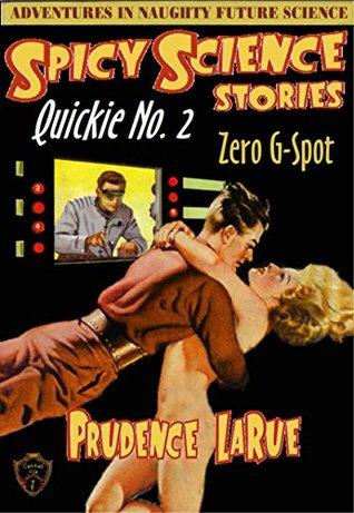 Spicy Science Stories Quickie No. 2: Zero G-Spot