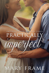 Practically Imperfect (Imperfect, #3)