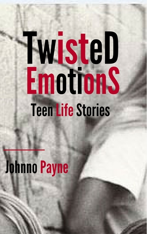 Twisted Emotions: Teen Life Stories