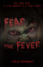 Fear the Fever (Flesh-eater #1)