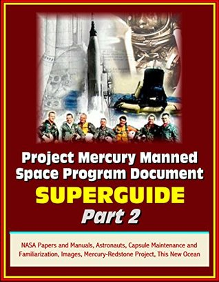Project Mercury Manned Space Program Document Superguide - Part 2: NASA Papers and Manuals, Astronauts, Capsule Maintenance and Familiarization, Images, Mercury-Redstone Project, This New Ocean