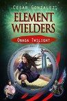 Element Wielders: Onaga Twilight