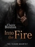 Into the Fire (The Texan Quartet, #4)