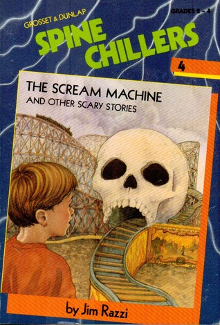 The Scream Machine and Other Scary Stories (Spine Chillers, #4)