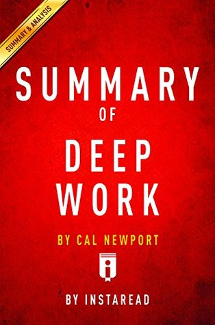 Summary of Deep Work: by Cal Newport | Includes Analysis