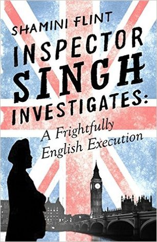 A Frightfully English Execution (Inspector Singh Investigates #7)