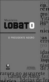 O Presidente Negro by Monteiro Lobato