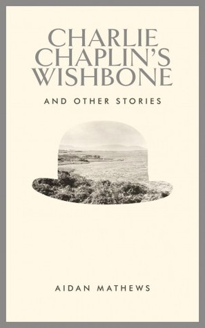 Charlie Chaplin's Wishbone: and other stories