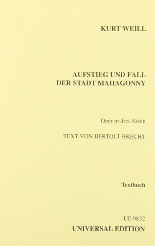 Aufstieg Und Fall Der Stadt Mahagonny (The Rise And Fall Of The City Mahagonny)Libretto