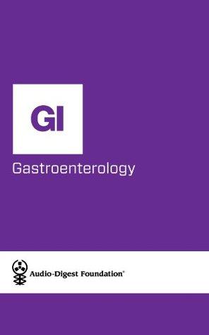 Gastroenterology: Hepatitis (Audio-Digest Foundation Gastroenterology Continuing Medical Education (CME). Volume 27, Issue 18)