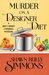 Murder on a Designer Diet (A Red Carpet Catering Mystery, #3) by Shawn Reilly Simmons