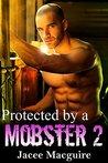 Protected by a Mobster 2: A Russian Mafia Romance (Volsky Mafia)