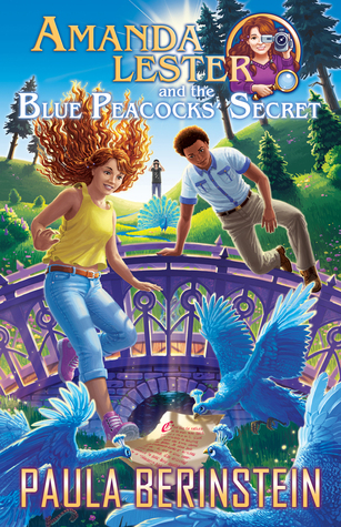 Amanda Lester and the Blue Peacocks' Secret by Paula Berinstein