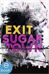 Exit Sugartown by Martin Petersen