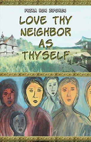 Love Thy Neighbor As Thyself: Historical Fiction