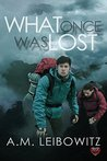 What Once Was Lost by A.M. Leibowitz