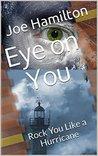 Eye on You: Rock you Like a Hurricane (Gabriel Ross #2)