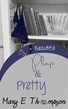 Plump & Pretty (Big & Beautiful #6)