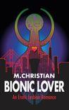 Bionic Lover: An Erotic Lesbian Romance
