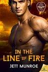 In the Line of Fire by Jett Munroe